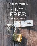Foreseen.Forgiven.Free.: Freedom Is Waiting ...