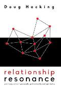 Relationship Resonance: Positively Connect Personally, Professionally and Spiritually