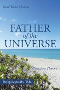 Father of the Universe: Creation Theory and End Time Vision