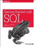 Getting Started with SQL a Hands On Approach for Beginners