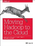 Moving Hadoop to the Cloud Harnessing Cloud Features & Flexibility for Hadoop Clusters