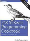 IOS 10 Swift Programming Cookbook Solutions & Examples for IOS Apps