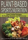 Plant Based Sports Nutrition Expert fueling strategies for training recovery & performance