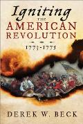 Igniting the American Revolution: 1773-1775
