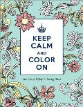 Keep Calm and Color on Stress Relief Coloring: Keep Calm and Color on