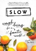 Slow Simple Living for a Frantic World