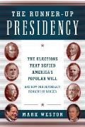 The Runner-Up Presidency: The Elections That Defied America's Popular Will (and How Our Democracy Remains in Danger)