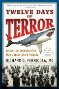Twelve Days of Terror: Inside the Shocking 1916 New Jersey Shark Attacks