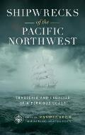 Shipwrecks of the Pacific Northwest: Tragedies and Legacies of a Perilous Coast