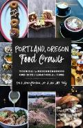 Portland Oregon Food Crawls Touring the Neighborhoods One Bite & Libation at a Time