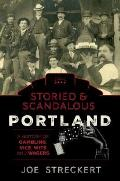 Storied and Scandalous Portland, Oregon - Signed Edition