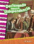 Declarando Nuestra Independencia (Declaring Our Independence) (Spanish Version) (Grade 2)