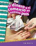 El Dinero Y El Comercio En Nuestro Pais (Money and Trade in Our Nation) (Spanish Version) (Grade 2)