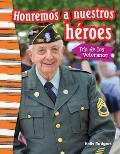 Honremos a Nuestros Heroes: Dia de Los Veteranos (Remembering Our Heroes: Veterans Day) (Spanish Version) (Grade 3)