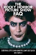 The Rocky Horror Picture Show FAQ: Everything Left to Know about the Campy Cult Classic