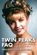 Twin Peaks FAQ All Thats Left to Know About a Place Both Wonderful & Strange