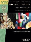 Baroque to Modern: Upper Intermediate Level: 21 Pieces by 18 Composers in Progressive Order