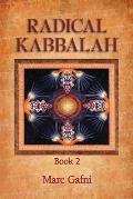 Radical Kabbalah Book 2