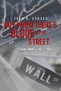 Buy When There's Blood in the Street