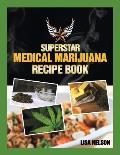 Superstar Medical Marijuana Recipe Book