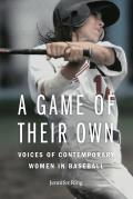 A Game of Their Own: Voices of Contemporary Women in Baseball