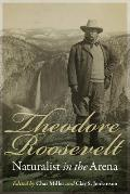 Theodore Roosevelt, Naturalist in the Arena