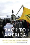 Back to America: Identity, Political Culture, and the Tea Party Movement