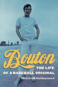 Bouton The Life of a Baseball Original
