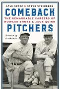 Comeback Pitchers: The Remarkable Careers of Howard Ehmke and Jack Quinn