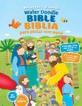 Water Doodle Bible / Biblia Para Pintar Con Agua (Bilingual / Biling?e)