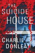 The Suicide House: A Gripping and Brilliant Novel of Suspense