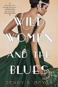 Wild Women & the Blues A Novel