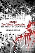 Beyond The Chinese Connection Contemporary Afro Asian Cultural Production