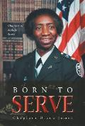 Born to Serve: Chapters of Mylife Story