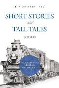 Short Stories and Tall Tales: Book III