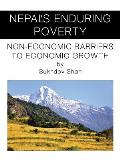 Nepal's Enduring Poverty: Non-Economic Barriers to Economic Growth