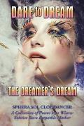 Dare to Dream the Dreamer's Dream: A Collection of Poems by a Winter Solstice Born Empathic Mother