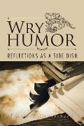 Wry Humor: Reflections as a Side Dish