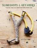 Slingshots & Key Hooks 15 Everyday Objects Made from Foraged & Gathered Wood