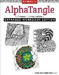 Alphatangle Expanded Workbook Edition For Zentangler Coloring & More