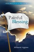 Painful Blessing A Story of Loss Recovery Hope & Faith