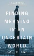 Finding Meaning in an Uncertain World, Second Edition