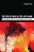 The Son of Man as the Last Adam