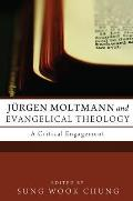 J?rgen Moltmann and Evangelical Theology