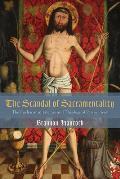 The Scandal of Sacramentality