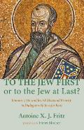 To the Jew First or to the Jew at Last?