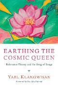 Earthing the Cosmic Queen