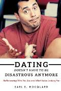 Dating Doesn't Have to Be Disastrous Anymore