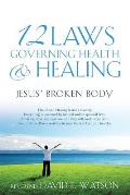 12 Laws Governing Health & Healing