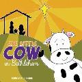 One Little Cow in Bethlehem